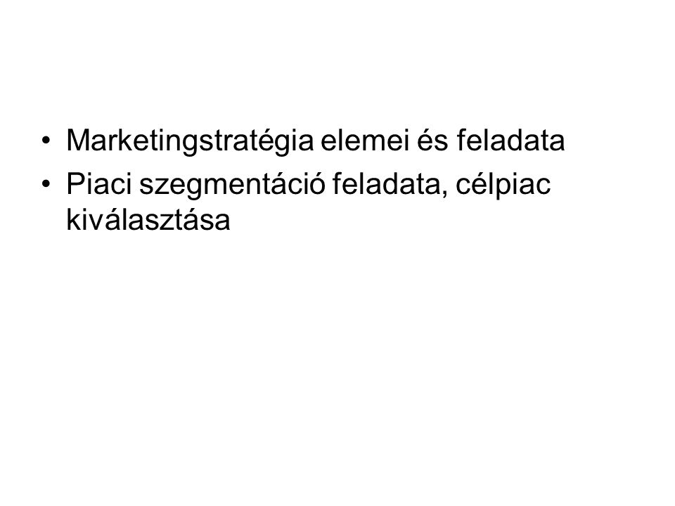 Marketingstratégia elemei és feladata