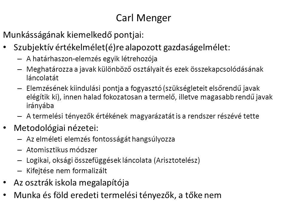 Carl Menger Munkásságának kiemelkedő pontjai: