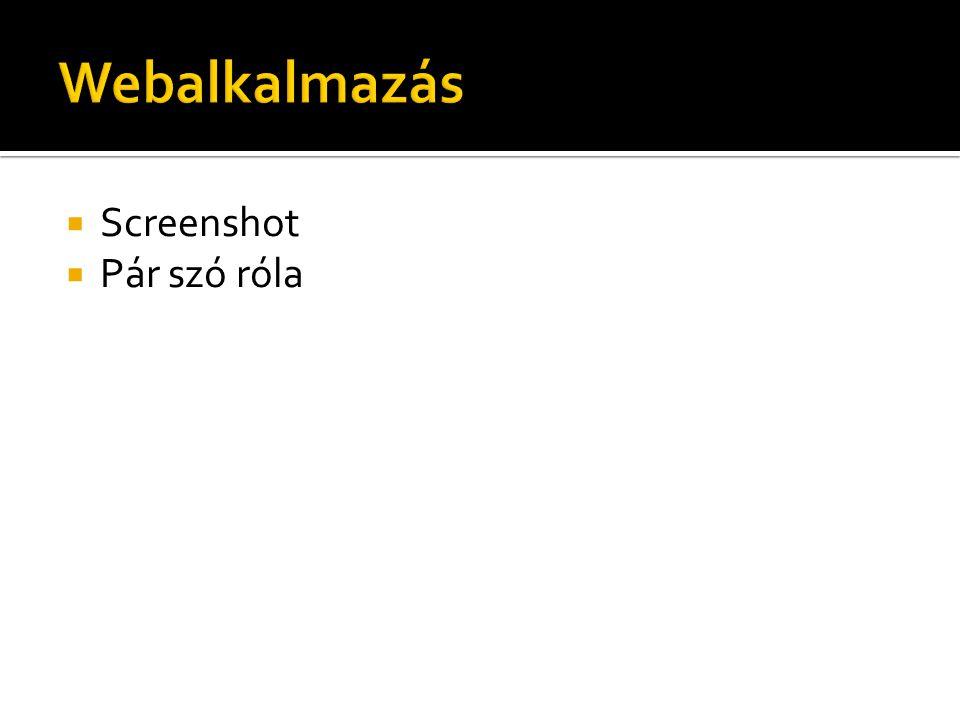 Webalkalmazás Screenshot Pár szó róla