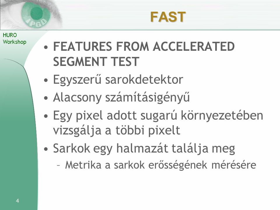 FAST Features from Accelerated Segment Test Egyszerű sarokdetektor