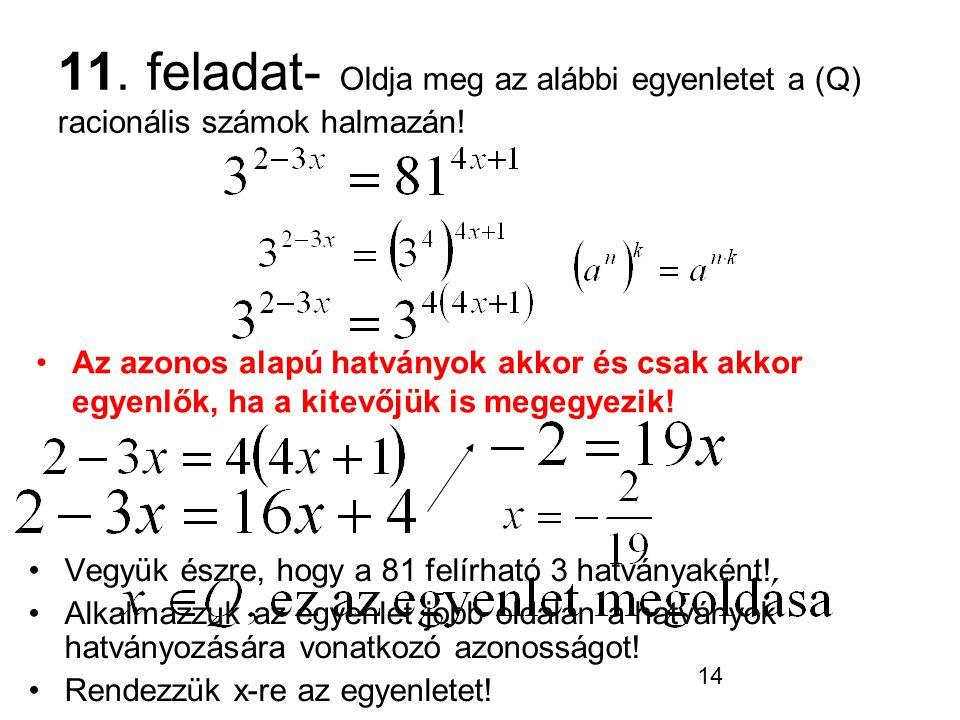 11. feladat- Oldja meg az alábbi egyenletet a (Q) racionális számok halmazán!