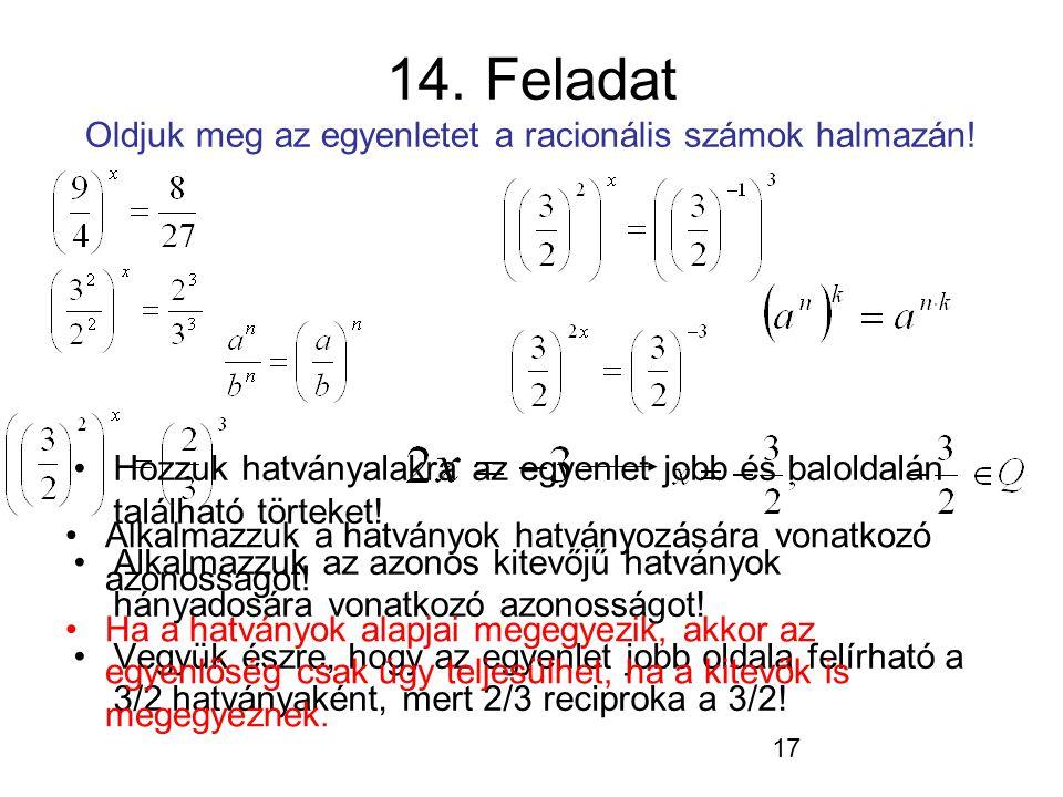 14. Feladat Oldjuk meg az egyenletet a racionális számok halmazán!
