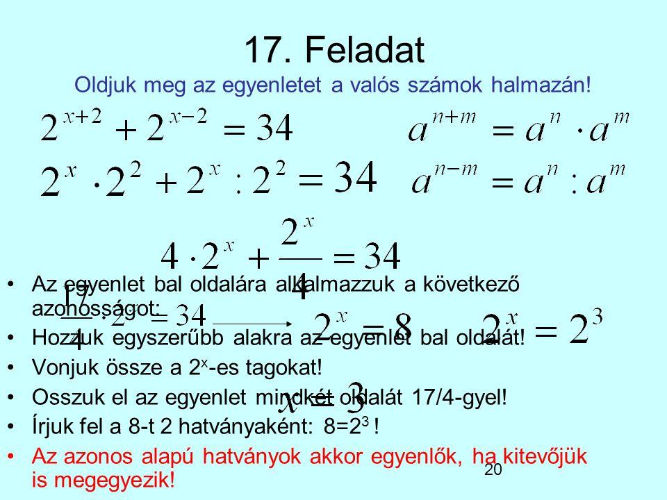 17. Feladat Oldjuk meg az egyenletet a valós számok halmazán!