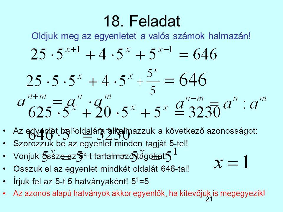18. Feladat Oldjuk meg az egyenletet a valós számok halmazán!