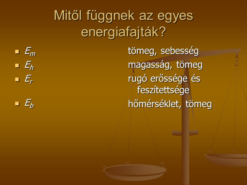 Mitől függnek az egyes energiafajták