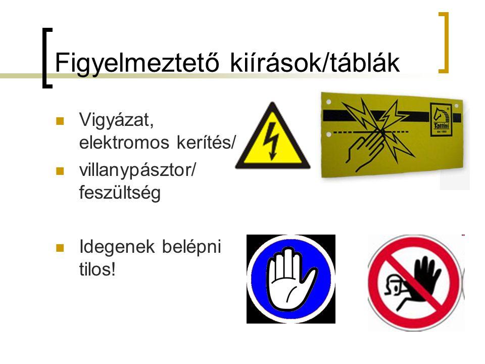 Figyelmeztető kiírások/táblák