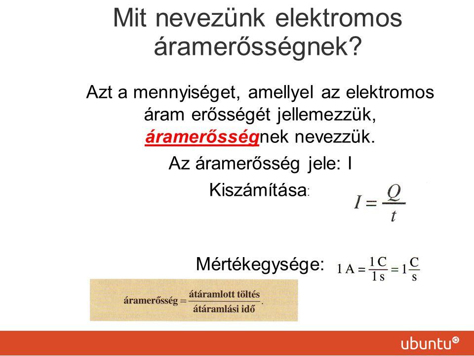 Mit nevezünk elektromos áramerősségnek