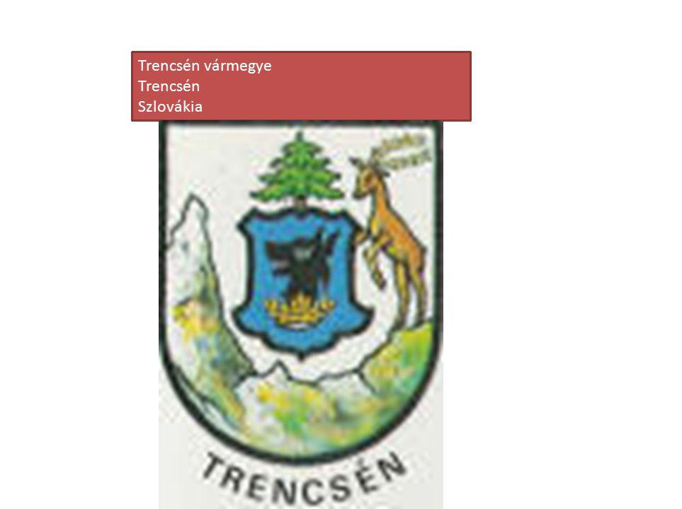 Trencsén vármegye Trencsén Szlovákia