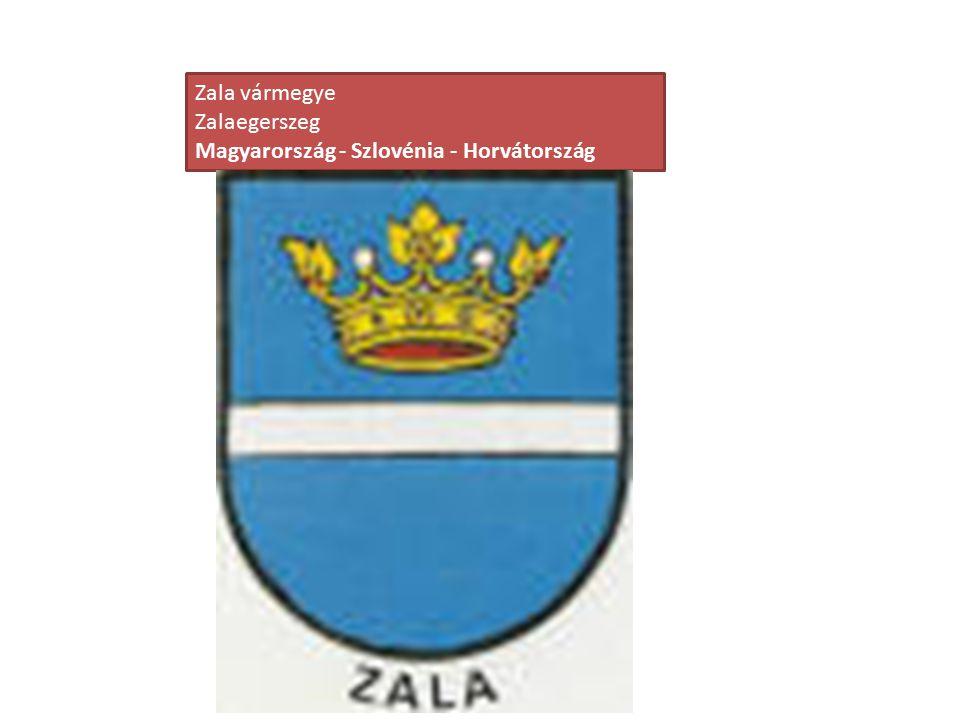 Zala vármegye Zalaegerszeg Magyarország - Szlovénia - Horvátország