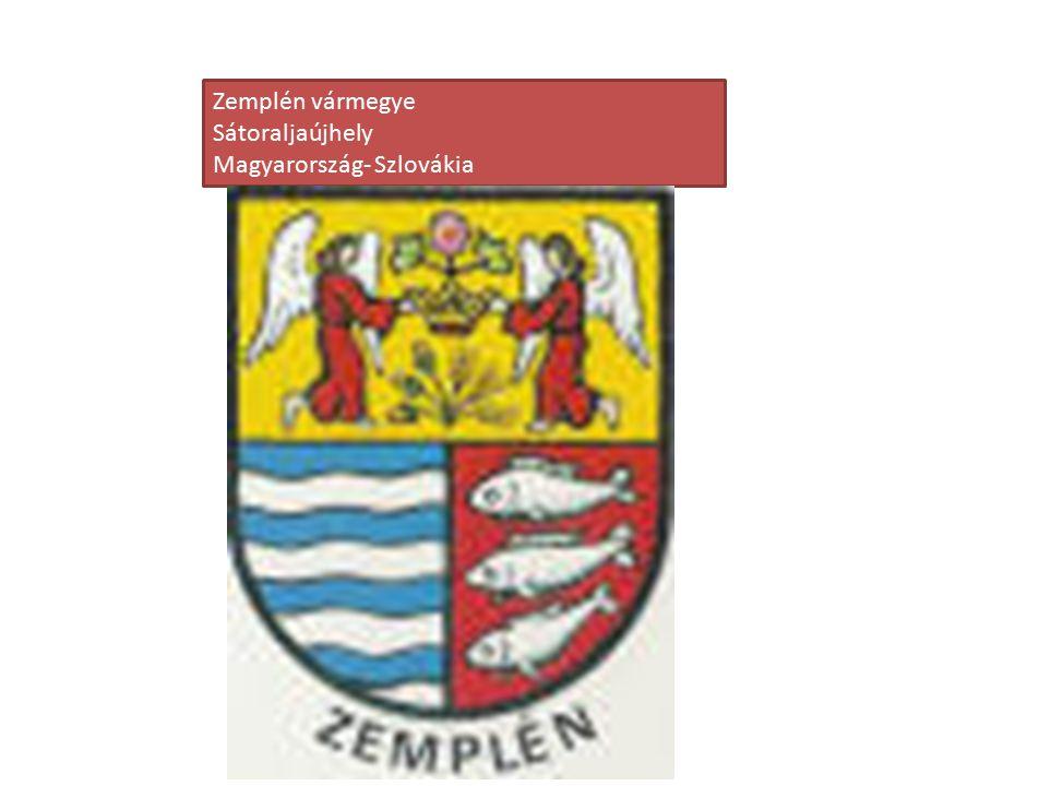 Zemplén vármegye Sátoraljaújhely Magyarország- Szlovákia