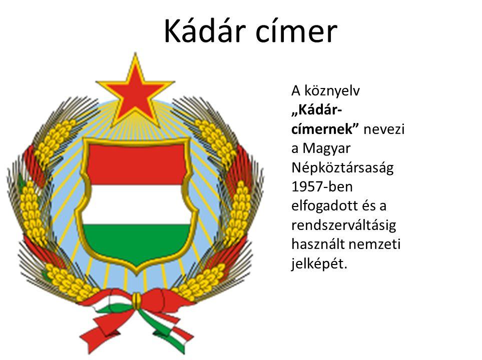 """Kádár címer A köznyelv """"Kádár-címernek nevezi a Magyar Népköztársaság 1957-ben elfogadott és a rendszerváltásig használt nemzeti jelképét."""