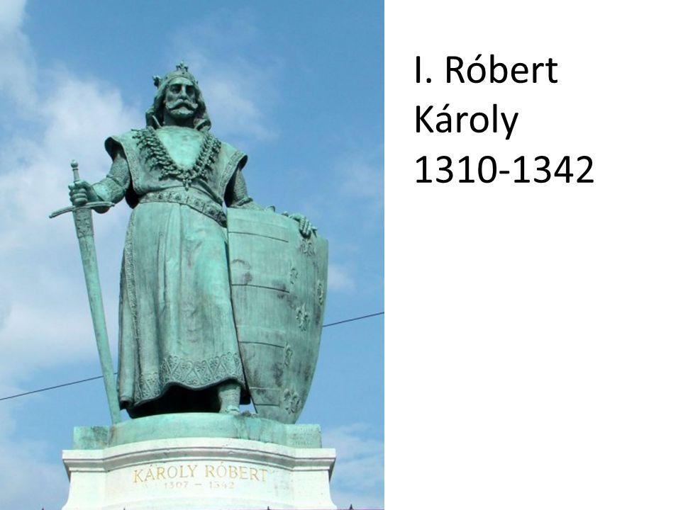 I. Róbert Károly 1310-1342