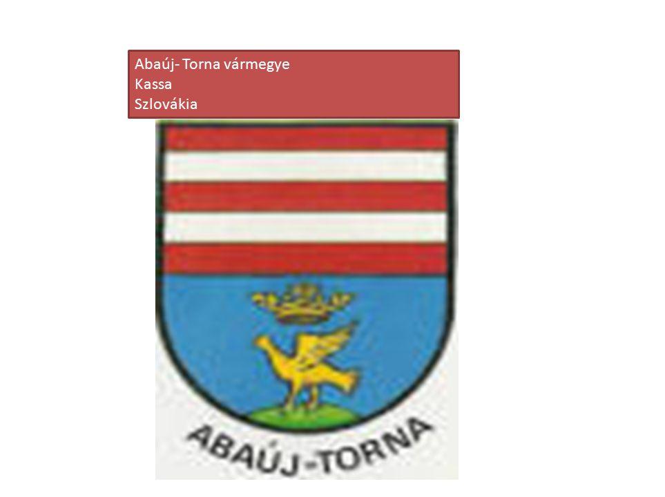 Abaúj- Torna vármegye Kassa Szlovákia