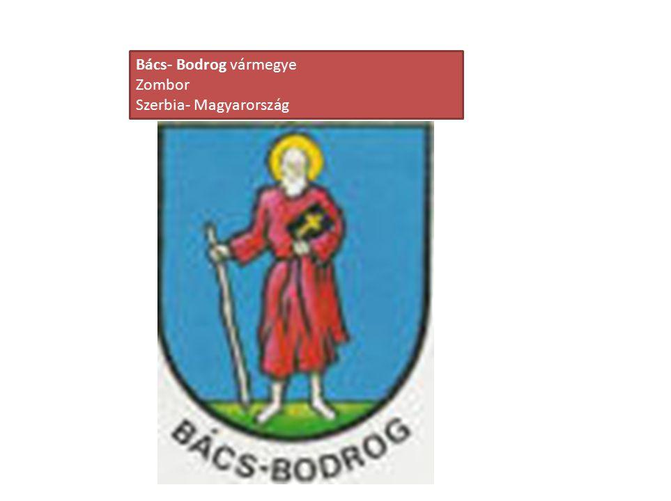 Bács- Bodrog vármegye Zombor Szerbia- Magyarország