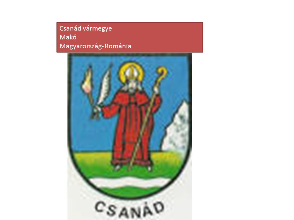 Csanád vármegye Makó Magyarország- Románia