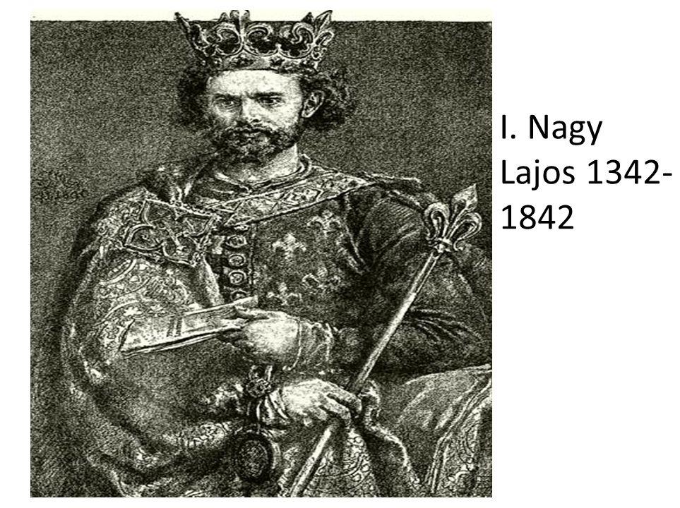 I. Nagy Lajos 1342-1842