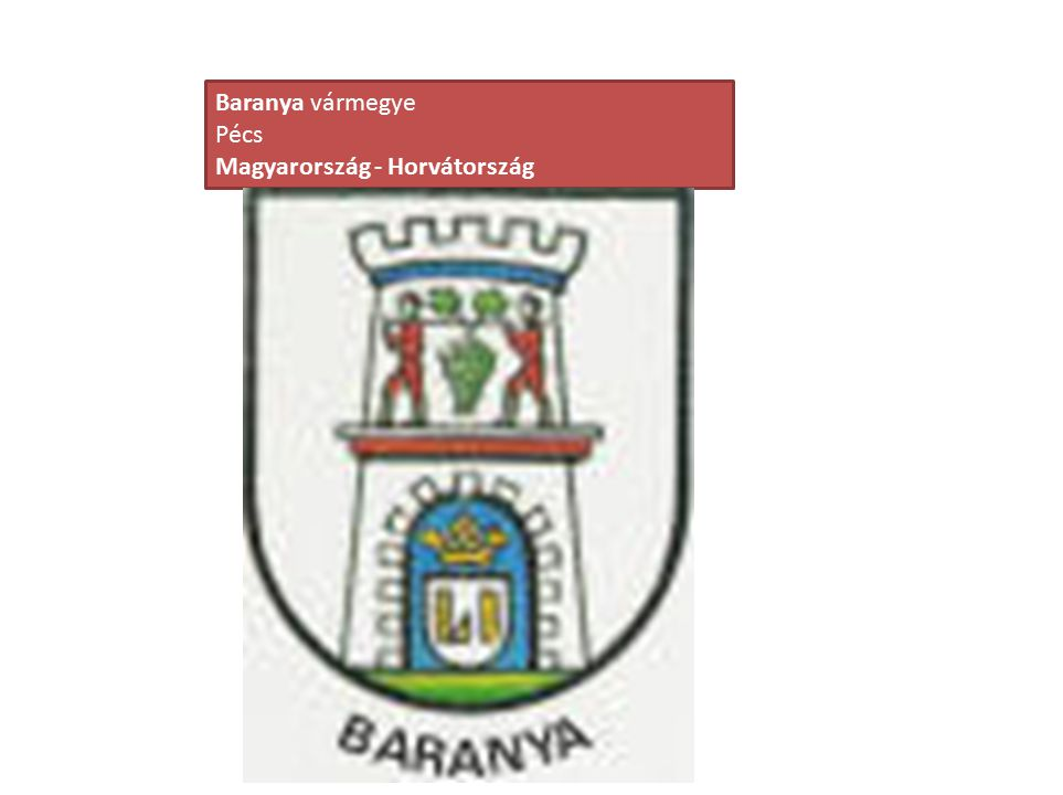 Baranya vármegye Pécs Magyarország - Horvátország