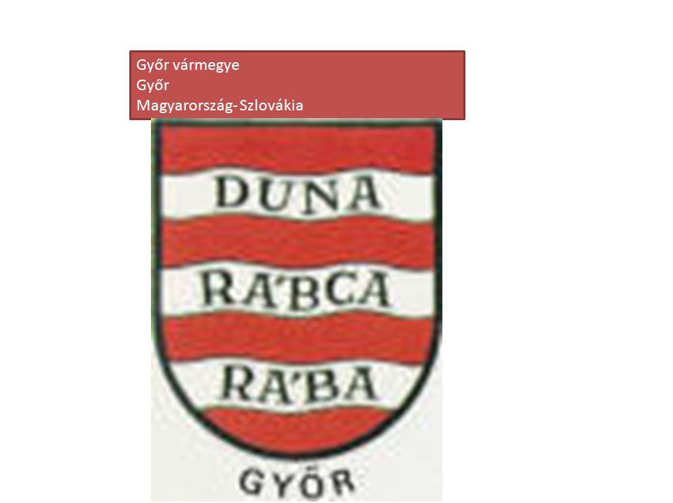 Győr vármegye Győr Magyarország- Szlovákia