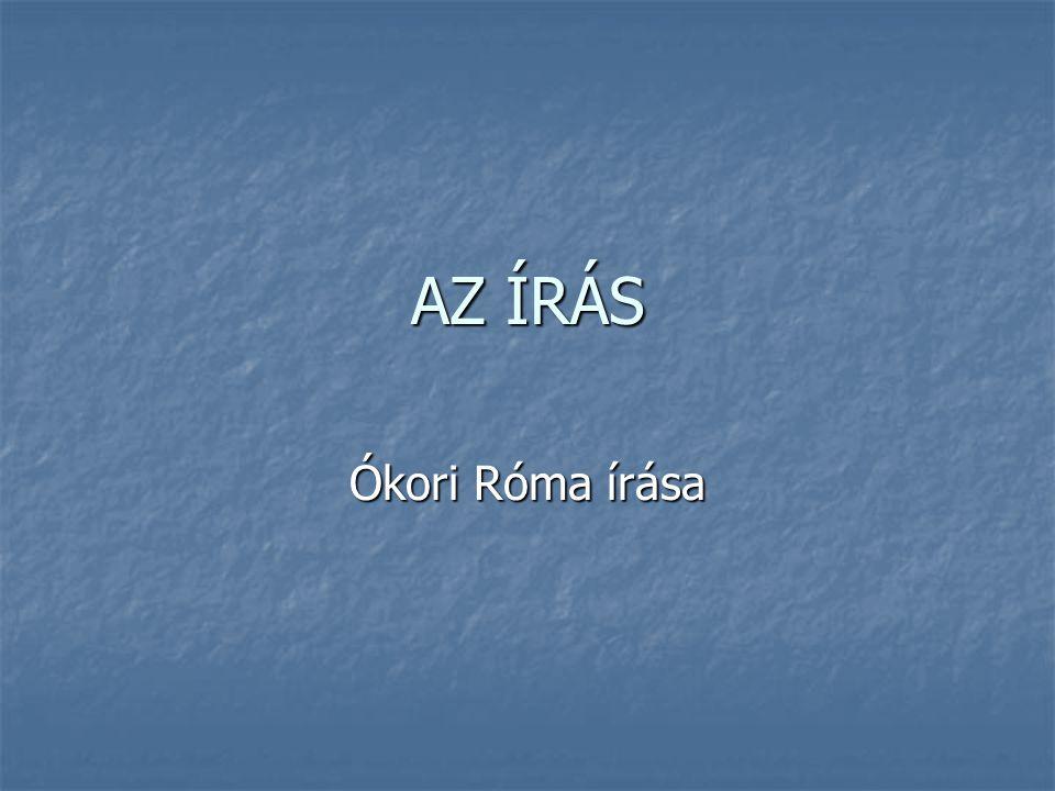 AZ ÍRÁS Ókori Róma írása