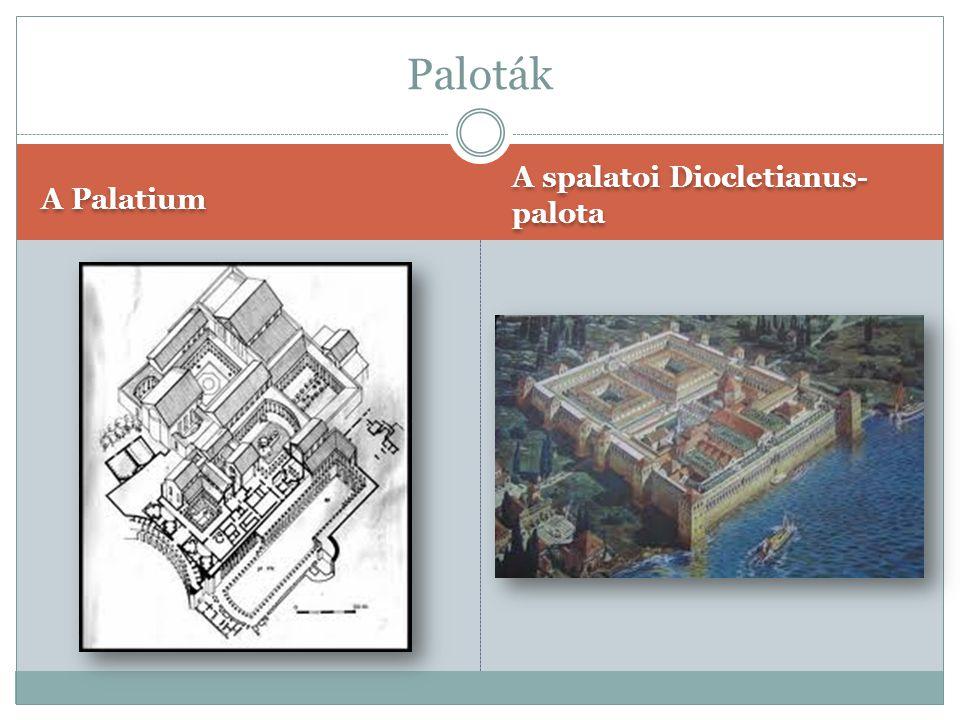 Paloták A Palatium A spalatoi Diocletianus-palota