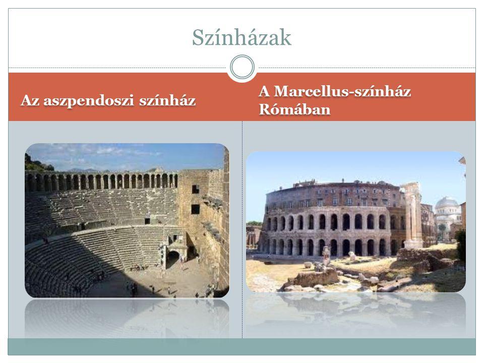 Színházak Az aszpendoszi színház A Marcellus-színház Rómában