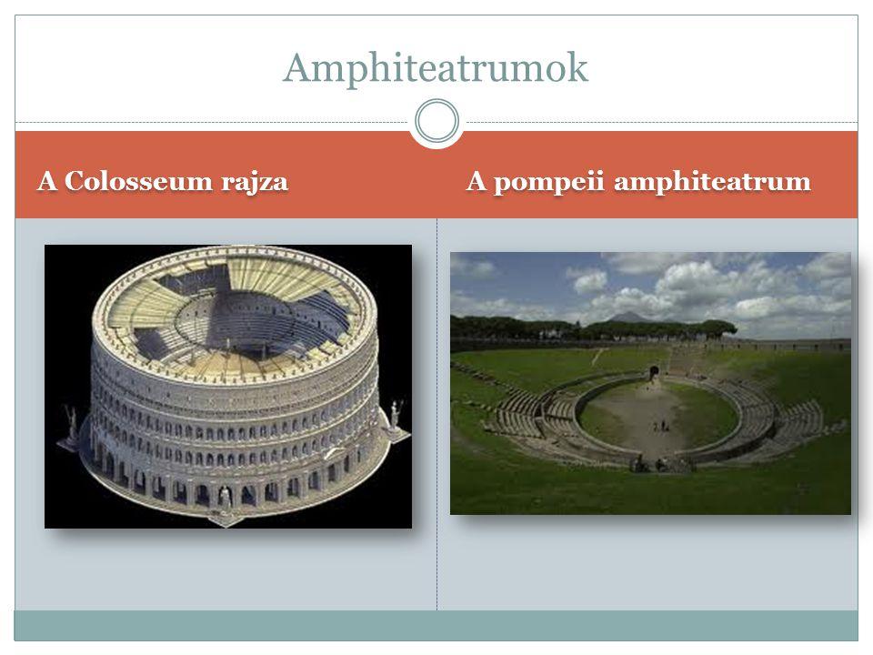 Amphiteatrumok A Colosseum rajza A pompeii amphiteatrum