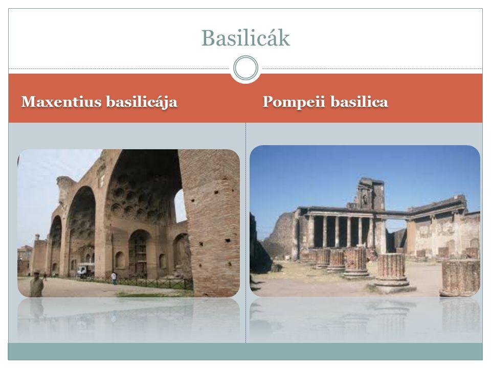 Basilicák Maxentius basilicája Pompeii basilica