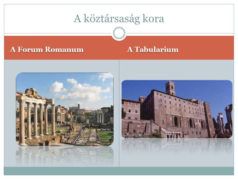 A köztársaság kora A Forum Romanum A Tabularium