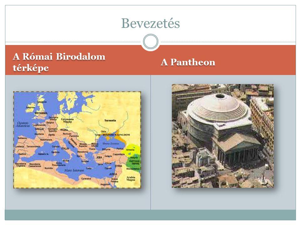 Bevezetés A Római Birodalom térképe A Pantheon