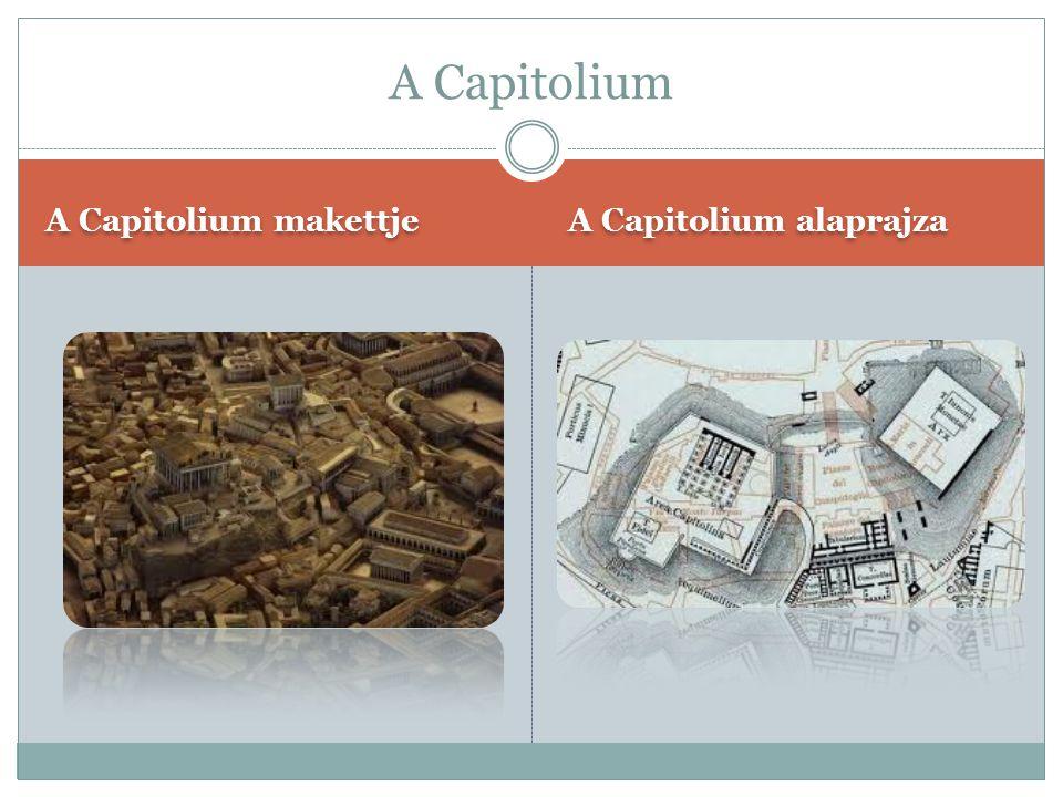 A Capitolium A Capitolium makettje A Capitolium alaprajza