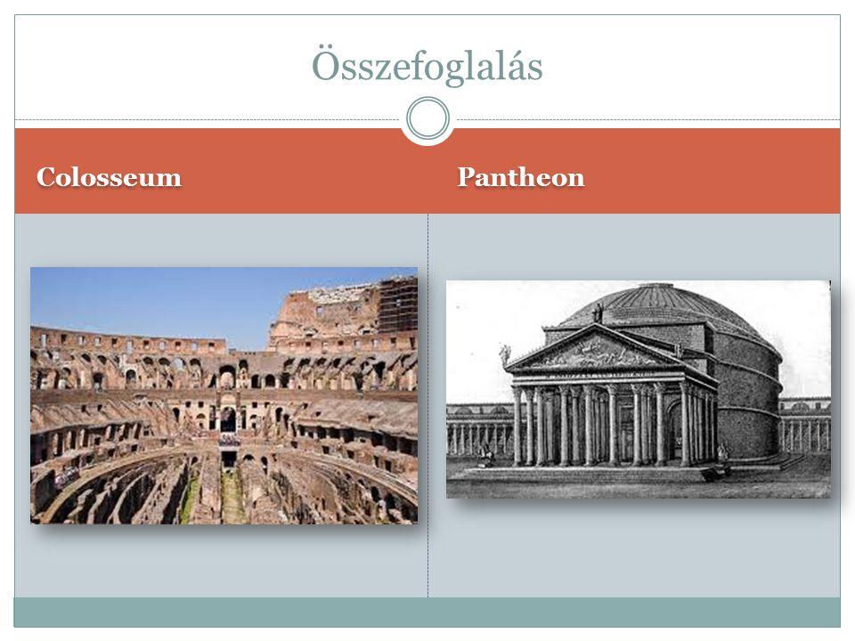Összefoglalás Colosseum Pantheon