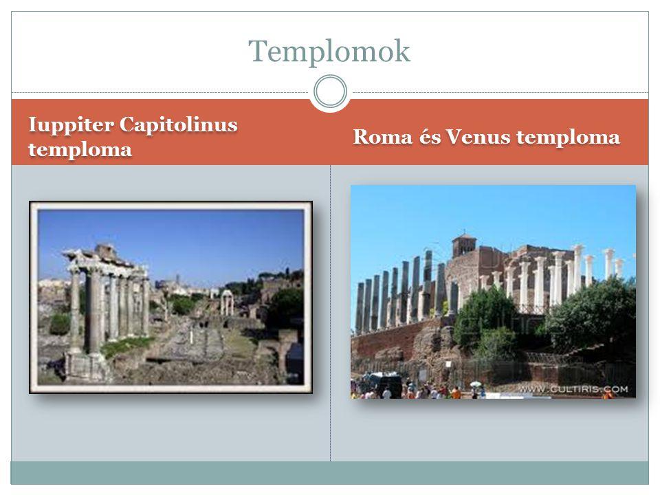 Templomok Iuppiter Capitolinus temploma Roma és Venus temploma