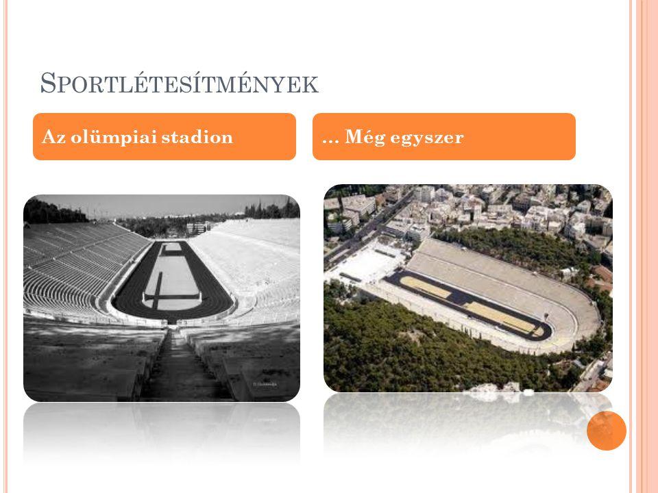 Sportlétesítmények Az olümpiai stadion … Még egyszer