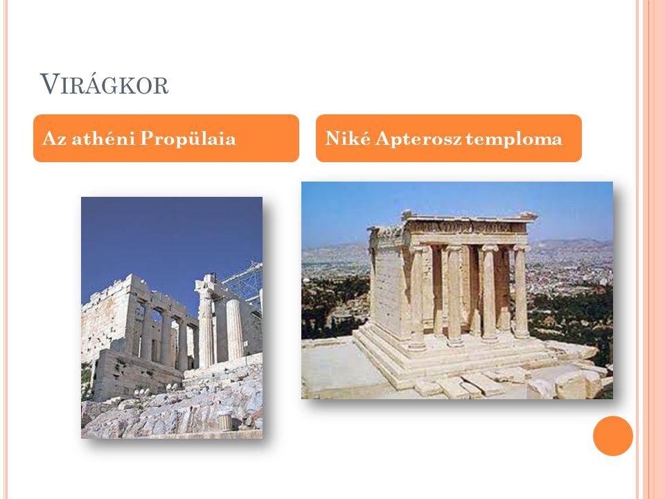 Virágkor Az athéni Propülaia Niké Apterosz temploma