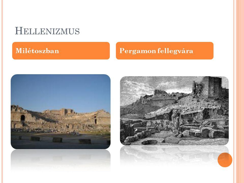 Hellenizmus Milétoszban Pergamon fellegvára