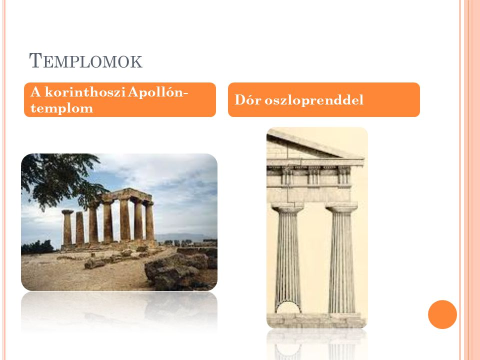 Templomok A korinthoszi Apollón- templom Dór oszloprenddel
