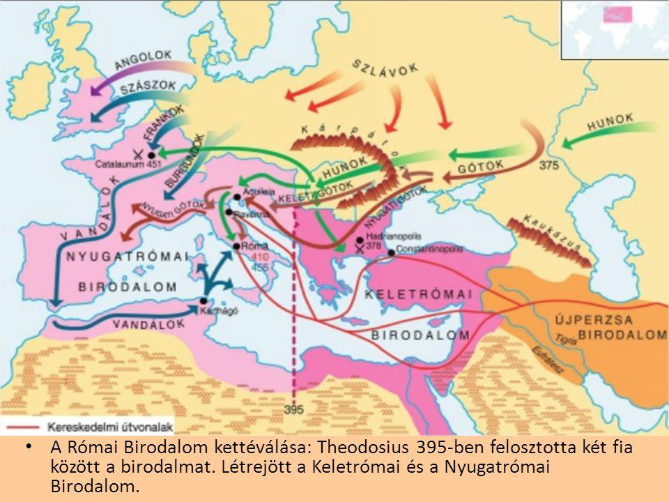 A Római Birodalom kettéválása: Theodosius 395-ben felosztotta két fia között a birodalmat.