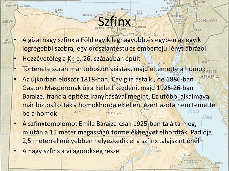 Szfinx A gízai nagy szfinx a Föld egyik legnagyobb,és egyben az egyik legrégebbi szobra, egy oroszlántestű és emberfejű lényt ábrázol.