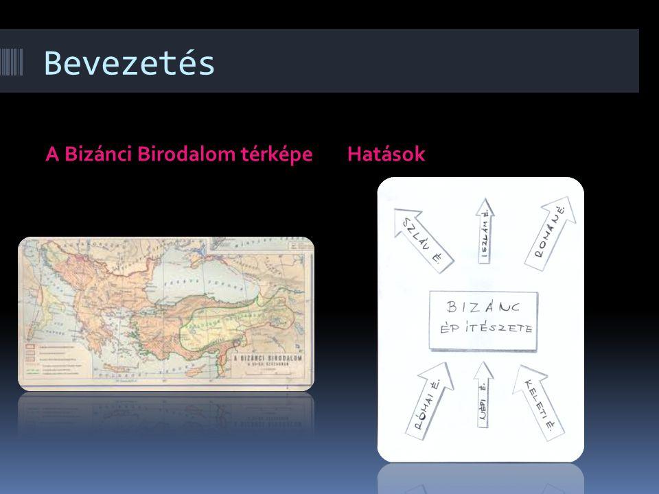 Bevezetés A Bizánci Birodalom térképe Hatások