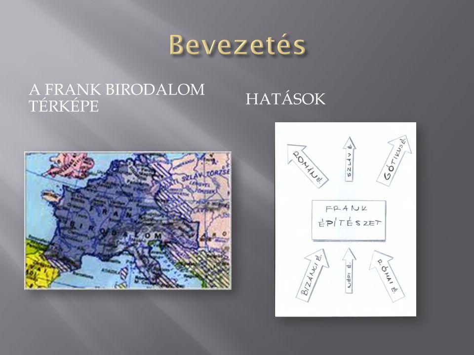 Bevezetés A Frank Birodalom térképe Hatások