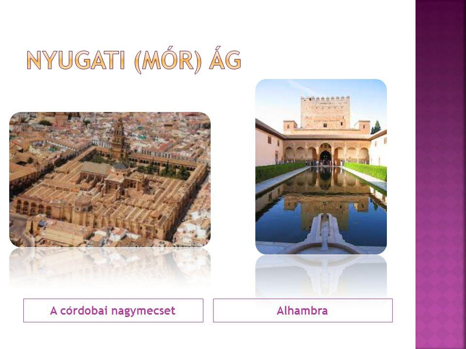 Nyugati (mór) ág A córdobai nagymecset Alhambra