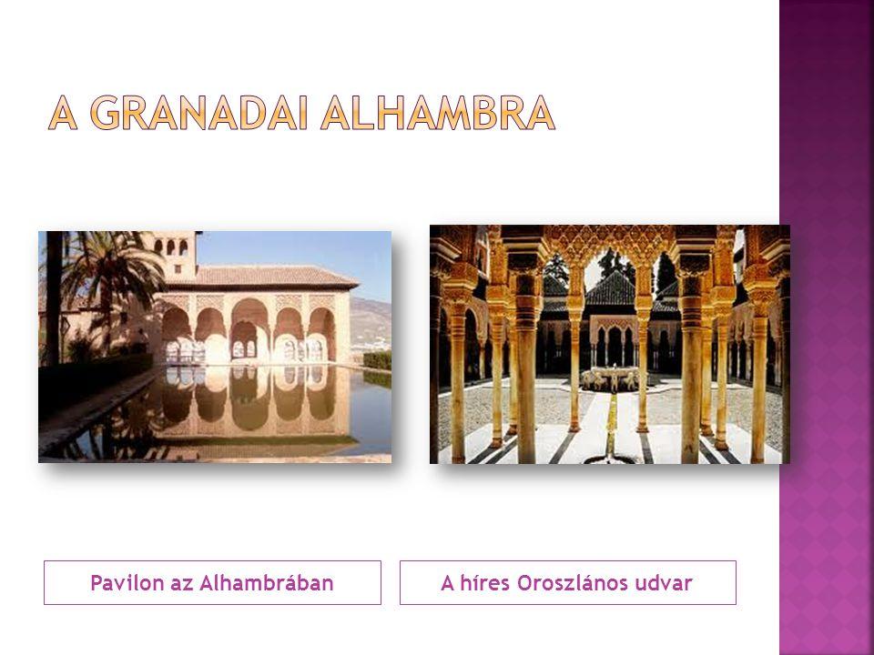 Pavilon az Alhambrában A híres Oroszlános udvar