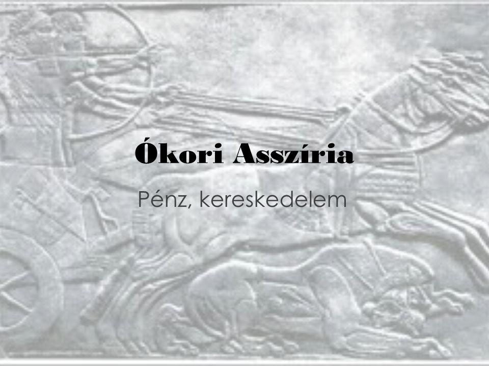 Ókori Asszíria Pénz, kereskedelem