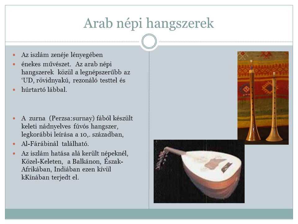 Arab népi hangszerek Az iszlám zenéje lényegében