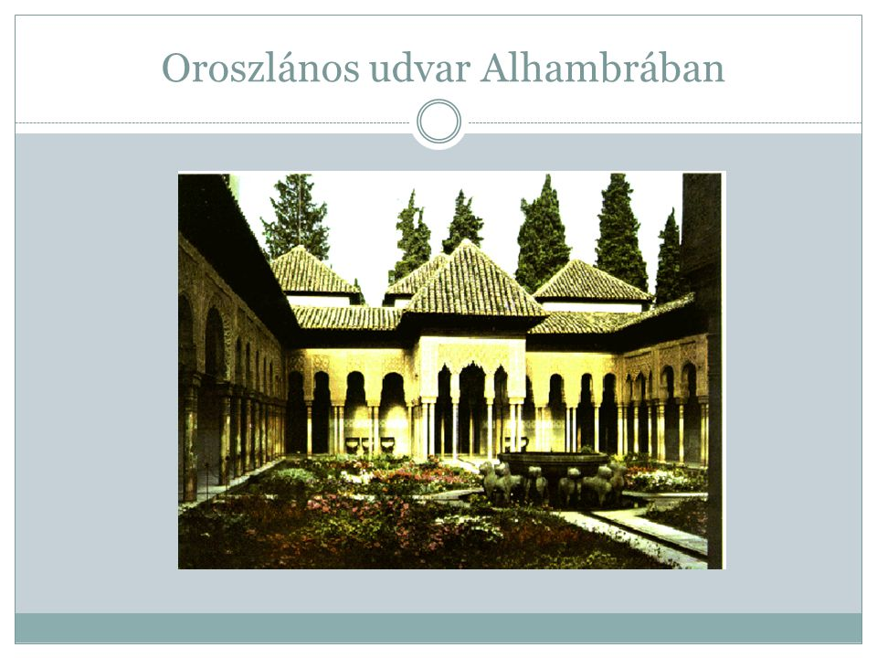Oroszlános udvar Alhambrában