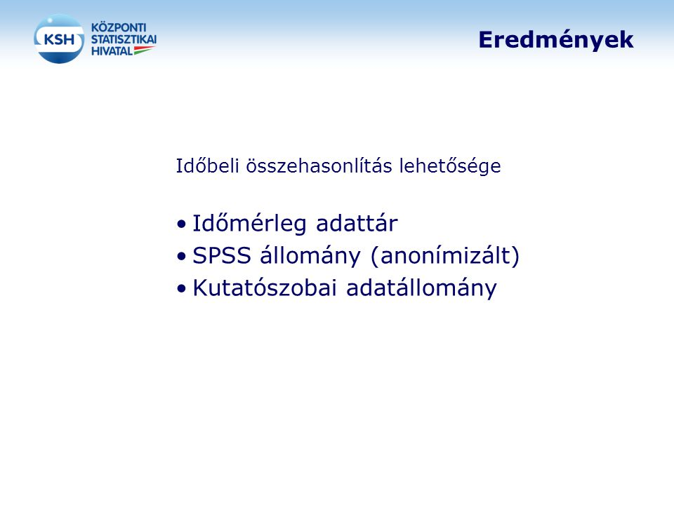SPSS állomány (anonímizált) Kutatószobai adatállomány