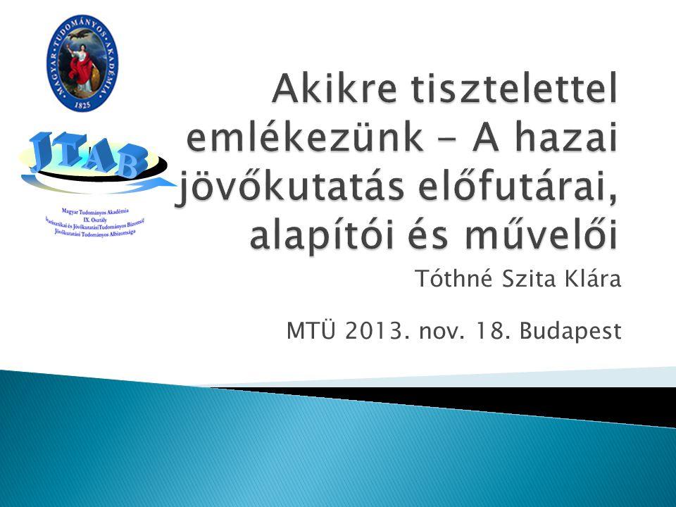 Tóthné Szita Klára MTÜ 2013. nov. 18. Budapest