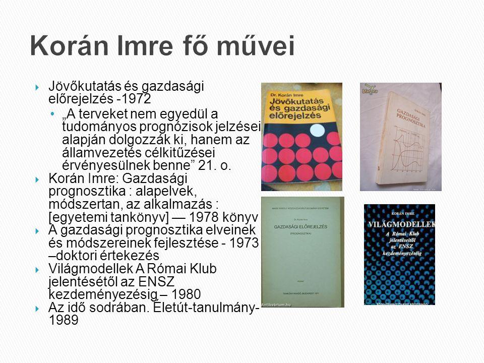 Korán Imre fő művei Jövőkutatás és gazdasági előrejelzés -1972