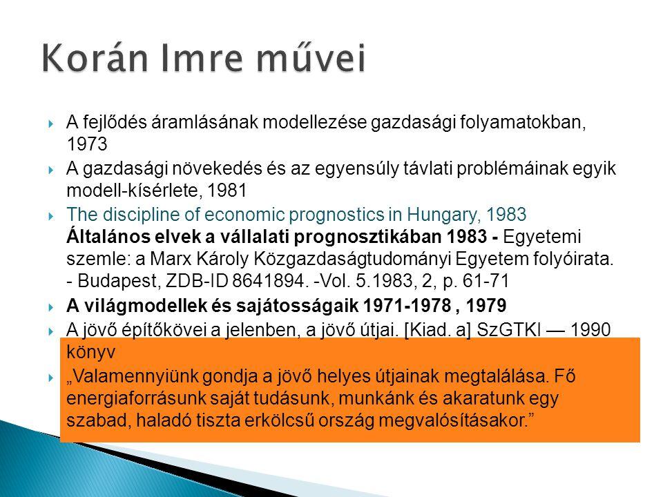 Korán Imre művei A fejlődés áramlásának modellezése gazdasági folyamatokban, 1973.