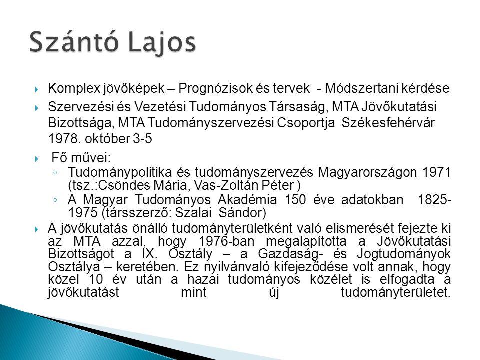 Szántó Lajos Komplex jövőképek – Prognózisok és tervek - Módszertani kérdése.